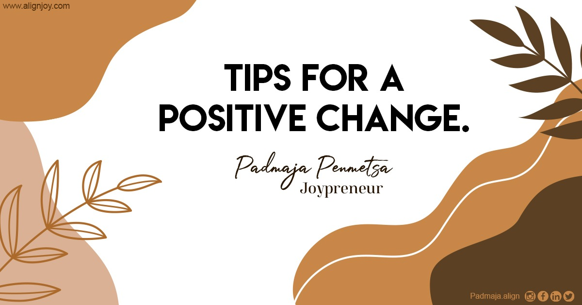 Tips for a positive change